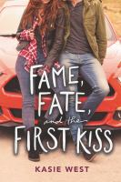 Cover image for Fame, fate, and the first kiss