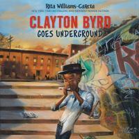 Imagen de portada para Clayton Byrd goes underground