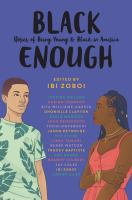 Cover image for Black enough : stories of being young & black in America