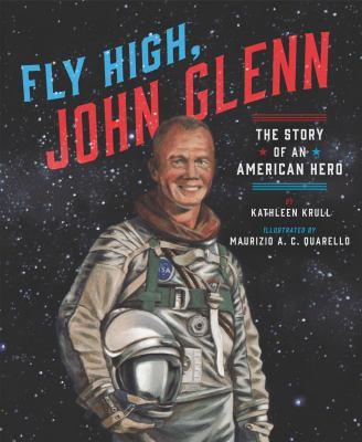Cover image for Fly high, John Glenn : the story of an American hero