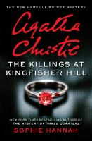 Cover image for The killings at Kingfisher Hill : the new Hercule Poirot mystery
