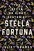 Cover image for The seven or eight deaths of Stella Fortuna