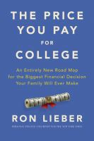 Cover image for The price you pay for college : an entirely new road map for the biggest financial decision your family will ever make