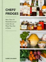 Cover image for Chef's fridges : more than 35 world-renowned cooks reveal what they eat at home