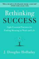 Cover image for Rethinking success : eight essential practices for finding meaning in work and life