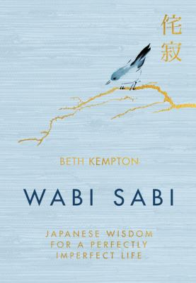 Cover image for Wabi sabi : Japanese wisdom for a perfectly imperfect life