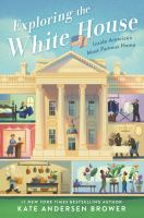 Cover image for Exploring the white house : inside America's most famous home