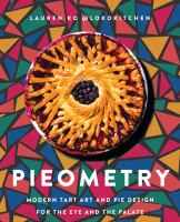 Cover image for Pieometry : modern tart art and pie design for the eye and the palate