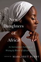 Cover image for New daughters of Africa : an international anthology of writing by women of African descent