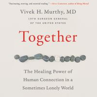 Cover image for Together the healing power of human connection in a sometimes lonely world