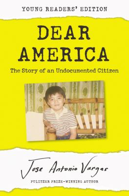 Cover image for Dear America : the story of an undocumented citizen