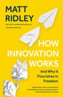 Cover image for How innovation works : and why it flourishes in freedom
