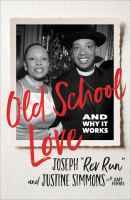 Cover image for Old school love : and why it works