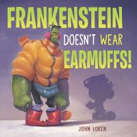 Cover image for Frankenstein doesn't wear earmuffs!