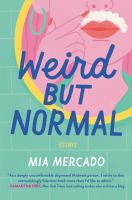 Cover image for Weird but normal : essays
