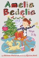 Cover image for Amelia Bedelia Wraps It Up