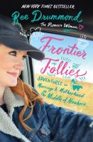Cover image for Frontier follies : adventures in marriage & motherhood in the middle of nowhere