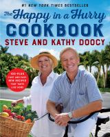 Cover image for The happy in a hurry cookbook : 100-plus fast and easy new recipes that taste like home