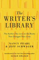 Cover image for The writer's library : the authors you love on the books that changed their lives