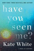 Cover image for Have You Seen Me? : A Novel of Suspense