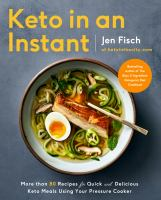 Cover image for Keto in an instant : more than 80 recipes for quick & delicious keto meals using your pressure cooker
