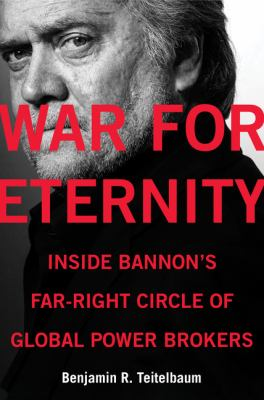 Cover image for War for eternity : inside Bannon's far-right circle of global power brokers