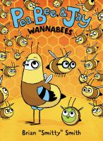 Cover image for Pea, Bee, & Jay. 2, Wannabees