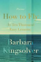 Cover image for How to fly (in ten thousand easy lessons) : poetry