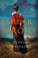 Cover image for La mujer de rojo : una novela