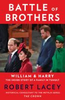 Cover image for Battle of brothers : William and Harry-- the inside story of a family in tumult