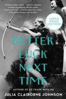 Imagen de portada para Better luck next time a novel