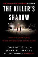 Cover image for The killer's shadow : the FBI's hunt for a white supremacist serial killer