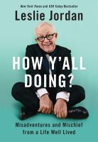 Cover image for How y'all doing? : misadventures and mischief from a life well lived
