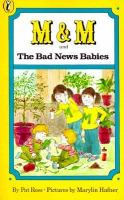Cover image for M & M and the bad news babies