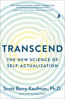 Cover image for Transcend : the new science of self-actualization