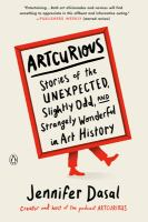 Cover image for Artcurious : stories of the unexpected, slightly odd, and strangely wonderful in art history
