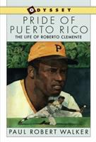 Cover image for Pride of Puerto Rico : the life of Roberto Clemente