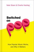 Cover image for Switched on pop : how popular music works & why it matters