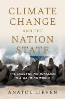 Cover image for Climate change and the nation state : the case for nationalism in a warming world
