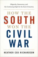 Cover image for How the South won the Civil War : oligarchy, democracy, and the continuing fight for the soul of America