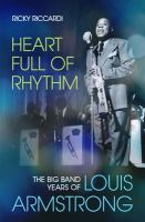 Cover image for Heart full of rhythm : the big band years of Louis Armstrong