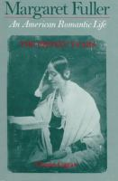Cover image for Margaret Fuller an American romantic life