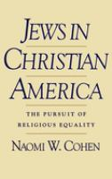 Cover image for Jews in Christian America the pursuit of religious equality