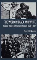 """Cover image for The word in black and white reading """"race"""" in American literature, 1638-1867"""