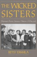 Cover image for The wicked sisters women poets, literary history, and discord