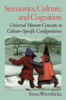 Cover image for Semantics, culture, and cognition universal human concepts in culture-specific configurations