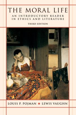 Cover image for The moral life : an introductory reader in ethics and literature