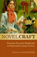 Cover image for Novel craft Victorian domestic handicraft and nineteenth-century fiction