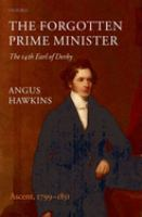 Cover image for The forgotten prime minister the 14th Earl of Derby