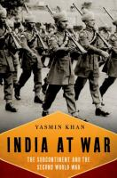 Cover image for India at war : the subcontinent and the Second World War